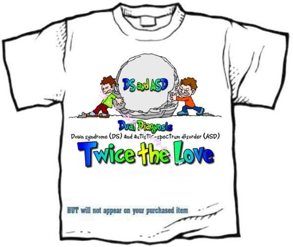 T-shirt, DOWN SYNDROME and AUTISM - Dual Diagnosis - (adult Xxlg)
