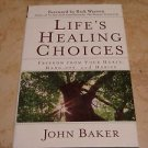 Lifes Healing Choices Freedom from your hurts, hangups and habits by Rick Warren