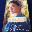 a season for tending Amish vines & orchards book 1 by Cindy Woodsmall softcover