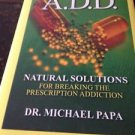 Generation A. D. D. : Natural Solutions for Breaking the Prescription...