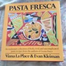 Pasta Fresca : An Exuberant Collection of Fresh, Vivid and Uncomplicated...