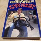 david brenner if God wanted us to travel softcover