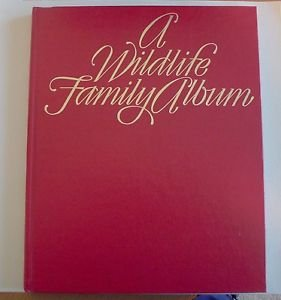 A Wildlife Family Album (hardcover 1981) spectacular photo gallery