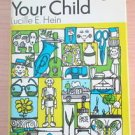 Entertaining Your Child by Lucille E. Hein (1971, Hardcover)