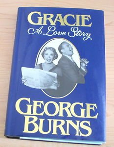 Gracie : A Love Story by George Burns (1988, Hardcover)