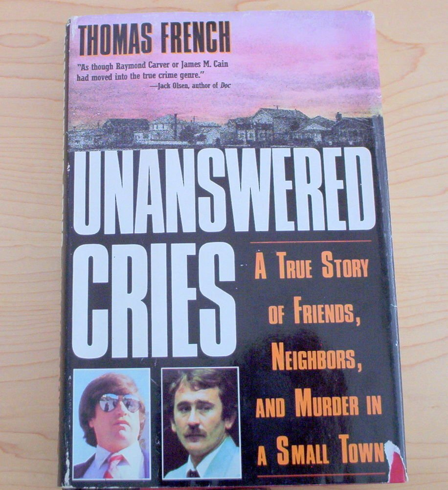 Unanswered Cries : A True Story of Friends by Thomas French (1991, Hardcover)