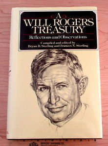 Will Rogers Treasury : Reflections and Observations by Will Rogers (1987)
