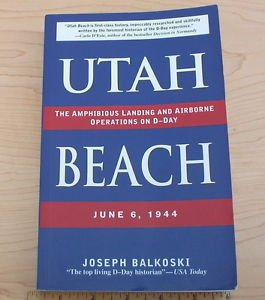Utah Beach : The Amphibious Landing and Airborne Operations on D-Day by...