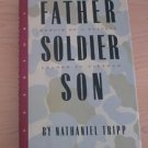 Father, Soldier, Son : Memoir of a Platoon Leader in Vietnam by Nathaniel Tripp