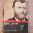 Ulysses S. Grant : The Unlikely Hero by Michael Korda (2004, Hardcover)
