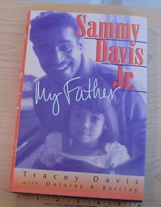Sammy Davis Jr. : My Father by Delores A. Barclay and Tracey Davis (1996) 1st ed