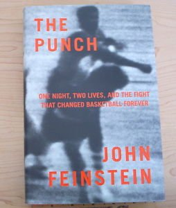 The Punch : One Night, Two Lives, and the Fight That Changed Basketball...