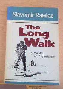 The Long Walk : The True Story of a Trek to Freedom by Slavomir Rawicz (1984)..