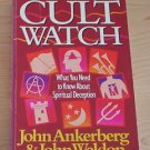 Cult Watch : What You Need to Know about Spiritual Deception by J.Ankerberg