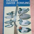 Getting the Most out of Modern Water Fowling by John O. Cartier 1974