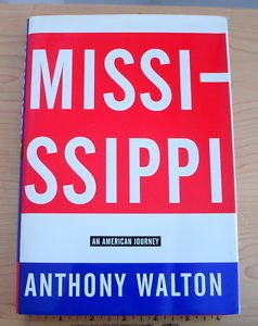 Mississippi : An American Journey by Anthony Walton (1996, Hardcover) stated 1st