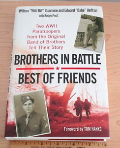 Brothers in Battle, Best of Friends : Two WWII Paratroopers from the Original...