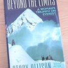 Beyond the Limits : A Woman's Triumph on Everest by Stacy Allison and Peter...