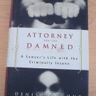 Attorney for the Damned:A Lawyer's Life with the Criminally Insane by Woychuk...