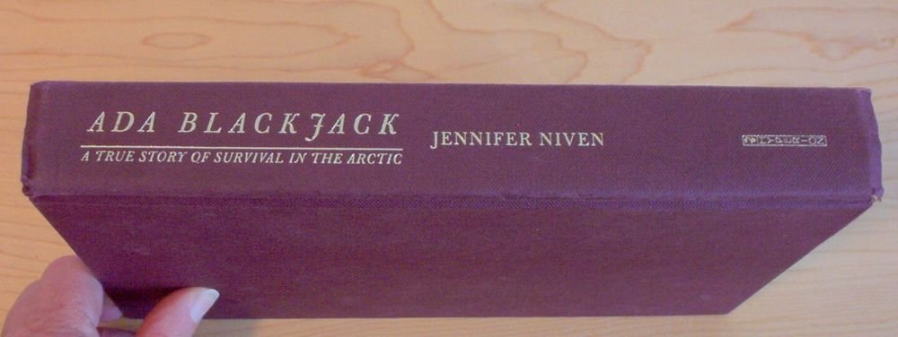 Ada Blackjack : A True Story of Survival in the Arctic by Jennifer Niven.(2003)