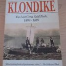 Klondike : The Last Great Gold Rush, 1896-1899 by Pierre Berton (1994) Revised E