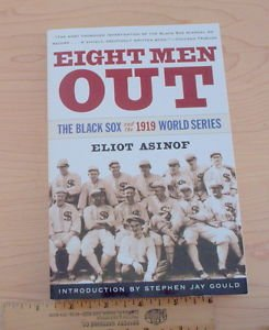 Eight Men Out The Black Sox...by Eliot Asinof (©1987-38th Printing)