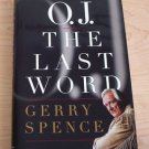 O. J. (Simpson) the Last Word :  by Gerry Spence 1997 stated 1st