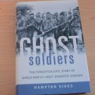 Ghost Soldiers : The Forgotten Epic Story of World War II's Most Dramatic...