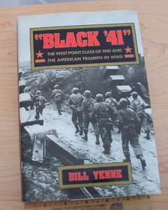 Black '41 : The West Point Class of 1941 and the American Triumph in WWII...