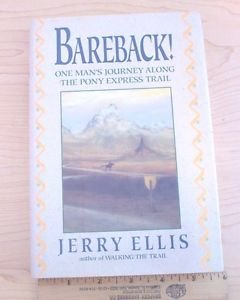 Bareback! : One Man's Journey along the Pony Express Trail by Jerry Ellis 1st ed