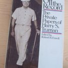 Off the Record : The Private Papers of Harry S. Truman (1980, Hardcover) 1st ed