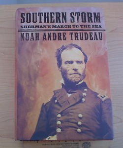 Southern Storm : Sherman's March to the Sea by Noah Andre Trudeau (2008) 1st ed