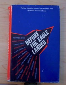 Before the Eagle Landed The Saga of Aviation 1970 1st edition Air Force Times