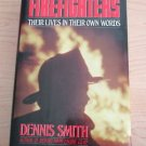 Firefighters : Their Lives in Their Own Words by Dennis Smith (1988, Hardcover)
