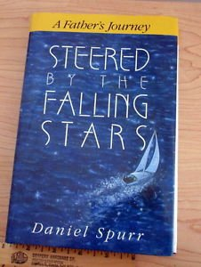 Steered by the Falling Stars : A Father's Journey by Daniel Spurr (1992)