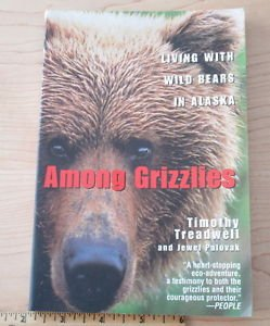 Among Grizzlies : Living with Wild Bears in Alaska by Timothy Treadwell