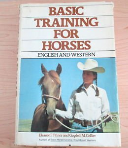 Basic Training for Horses : English and Western by Gaydell M. Collier and...