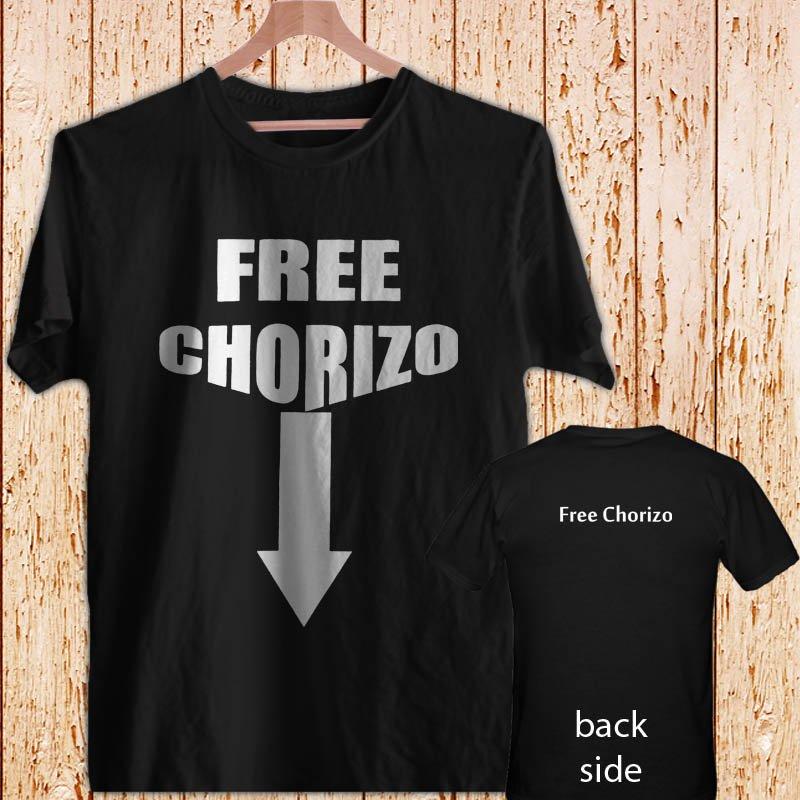 FREE CHORIZO Funny Mexican black t-shirt tshirt shirts tee SIZE L