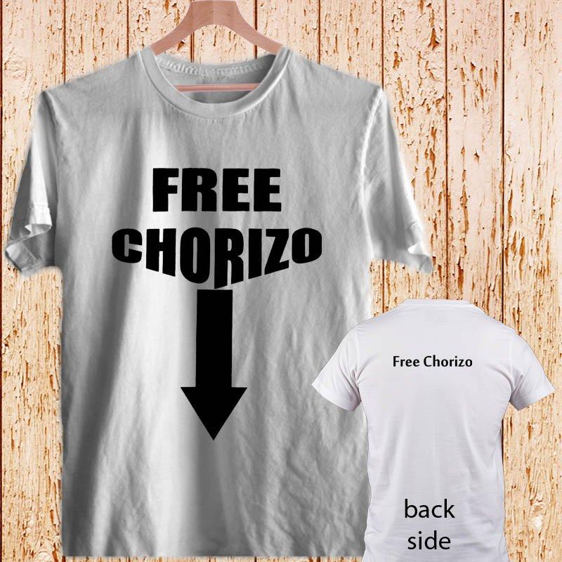 FREE CHORIZO  Funny Mexican white t-shirt tshirt shirts tee SIZE S