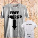 FREE CHORIZO Funny Mexican white t-shirt tshirt shirts tee SIZE 2XL