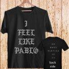 Yeezus Feel Like Pablo Kanye West DESIGN 3 black t-shirt tshirt shirts tee SIZE S