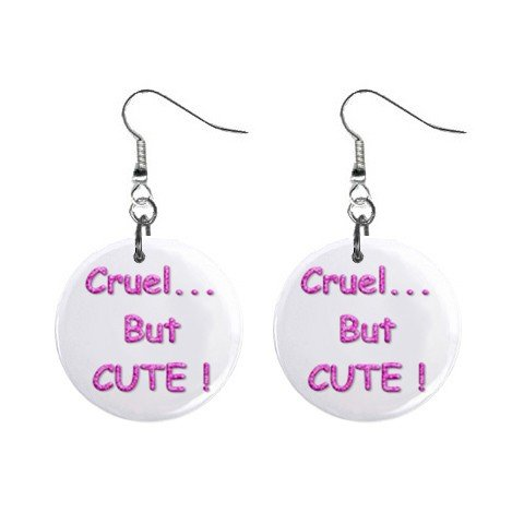 Cruel ... But Cute ! Dangle Earrings Jewelry 1 inch Buttons 12116685