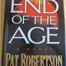 The End of the Age A Novel by Pat Robertson CBN Christian 1995 Hardcover