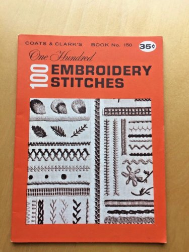 Vintage 1964 Coats & Clarks One Hundred 100 Embroidery Stitches Book 150-B