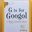 G Is for Googol: A Math Alphabet Book by David M. Schwartz 1998 Hardcover New