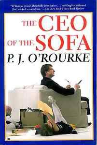 The CEO of the Sofa by P. J. O'Rourke (2002, Paperback)