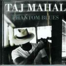 Phantom Blues by Taj Mahal (CD, Aug-2009, Sony Music Distribution (USA))