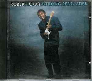Strong Persuader by Robert Cray/Robert Cray Band (CD, Nov-1986, Mercury)