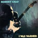 I Was Warned by Robert Cray (CD, Jan-1993, Mercury)