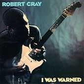 I Was Warned by Robert Cray (CD, Jan-1993, Mercury)